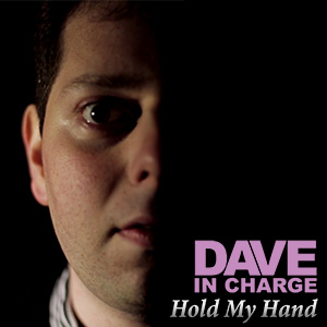 Dave In Charge - Hold My Hand