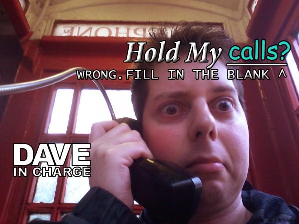 "Hold My ""Calls""? Wrong"