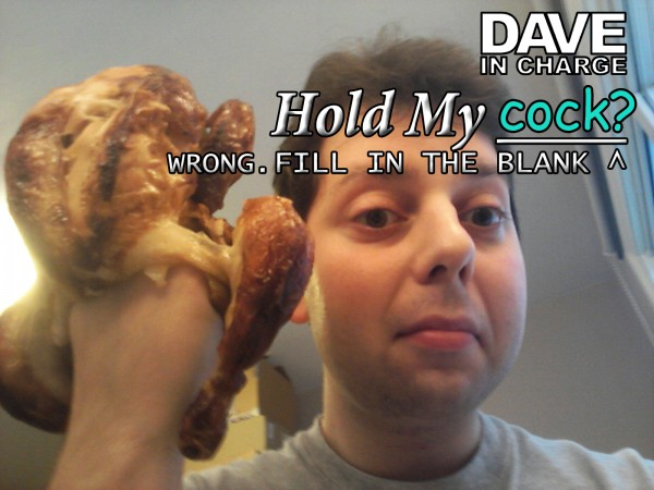 "Hold My ""Cock""? Wrong"