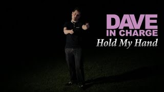 Dave In Charge – Hold My Hand