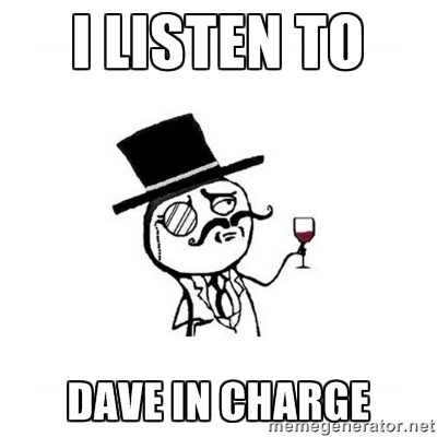 I listen to Dave In Charge - posh meme