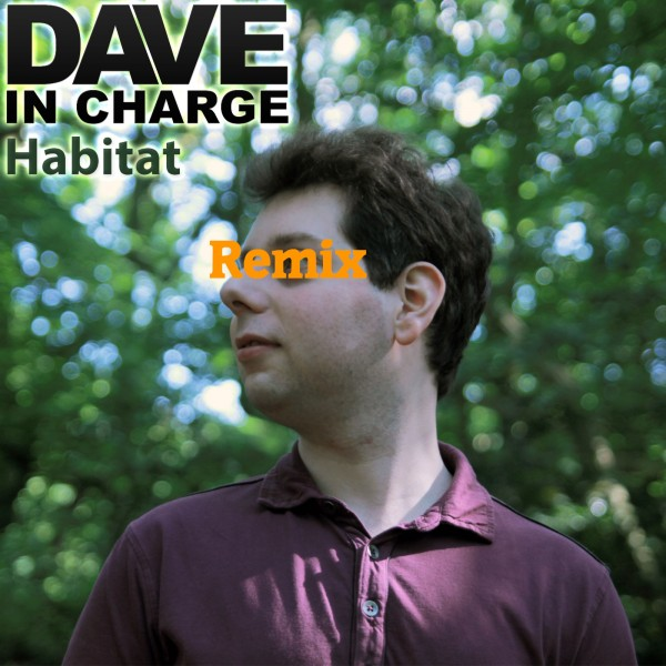 Dave In Charge - Habitat (Chewy Jetpack Remix)