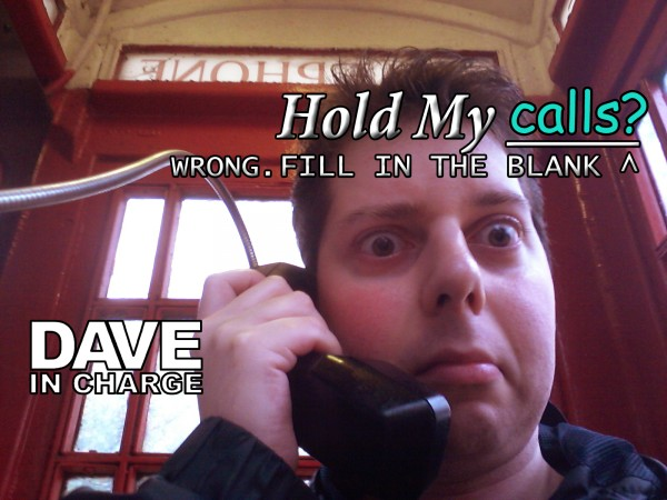 "Hold My ""Calls""? Wrong"